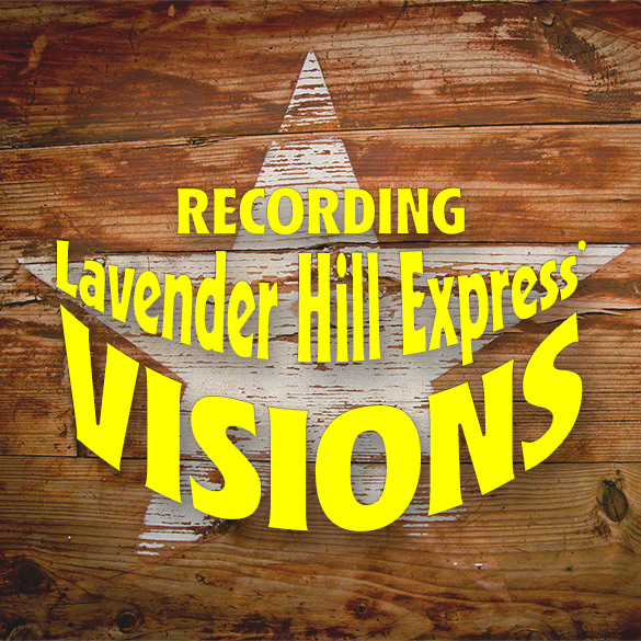Recording Lavender Hill Express' Visions