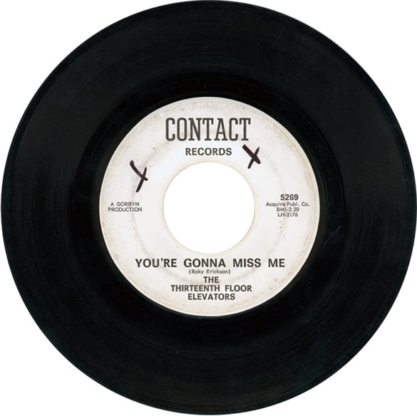 """You're Gonna Miss Me"" - 13th Floor Elevators first 45 RPM single"