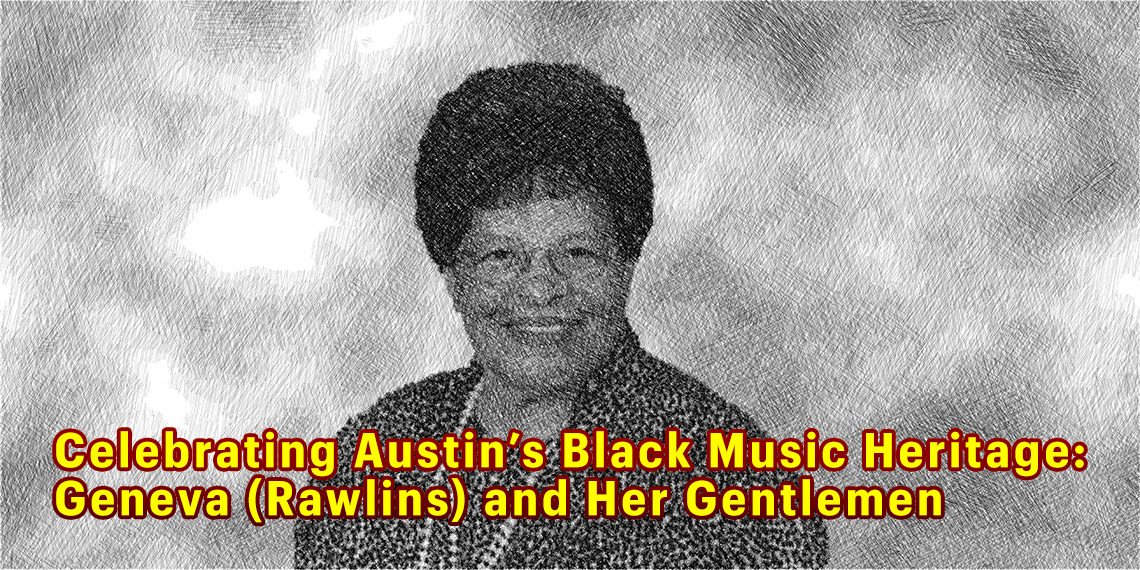 Celebrating Austin's Black Music Heritage: Geneva and Her Gentlemen