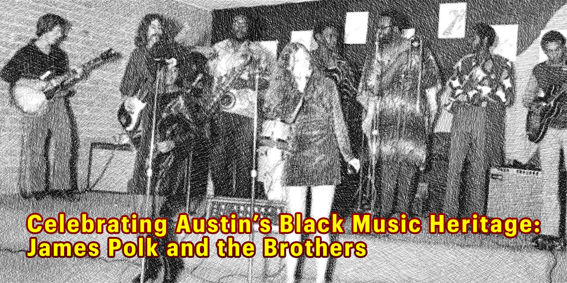 Celebrating Austin's Black Music Heritage: James Polk and the Brothers
