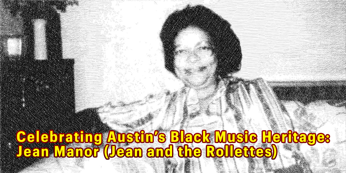 Celebrating Austin's Black Music Heritage: Jean Manor